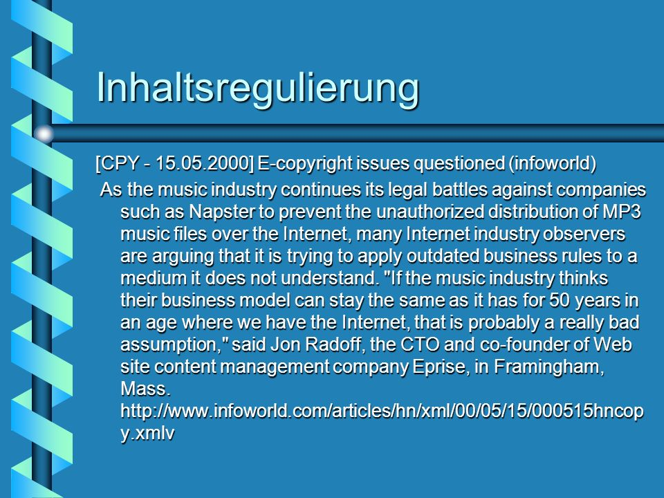 Inhaltsregulierung [CPY - 15.05.2000] E-copyright issues questioned (infoworld)